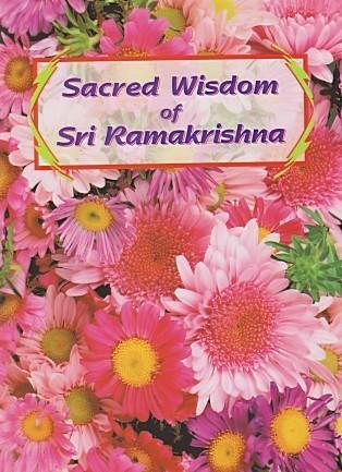 Sacred Wisdom of Sri Ramakrishna Various