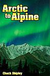 Arctic to Alpine Chuck Shipley