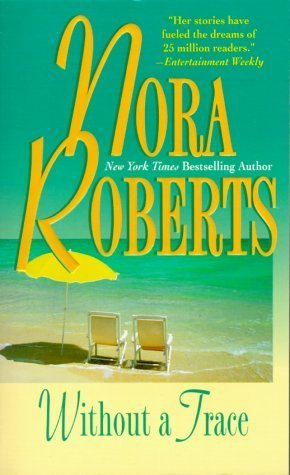Without A Trace (OHurleys #4)  by  Nora Roberts