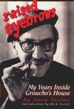 Raised Eyebrows: My Years Inside Grouchos House Steve Stoliar