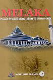 Melaka Pusat Penyebaran Islam Di Nusantara  by  Mohd Jamil Mukmin