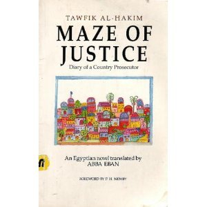 The Maze of Justice: Diary of a Country Prosecutor: An Egyptian Novel توفيق الحكيم