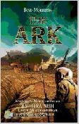 The Ark: Konspirasi Merekonstruksi Bahtera Nuh untuk Menghancurkan Peradaban Manusia  by  Boyd Morrison