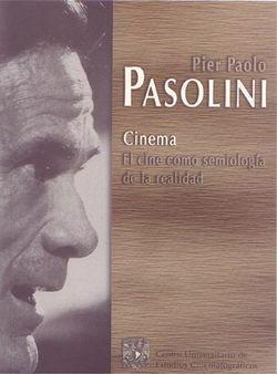 Cinema: El Cine Como Semiología de la Realidad Pier Paolo Pasolini