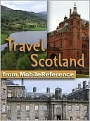 Travel Scotland, UK  by  MobileReference