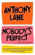 Nobodys Perfect: Writings from The New Yorker  by  Anthony Lane