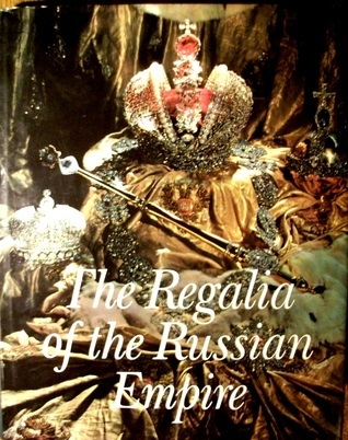 The Regalia of the Russian Empire  by  Irina Polynina
