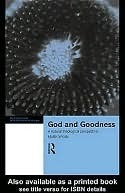 God and Goodness: A Natural Theological Perspective Mark Wynn