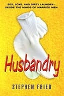 Husbandry Husbandry  by  Stephen Fried