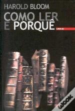 Como Ler e Porquê  by  Harold Bloom