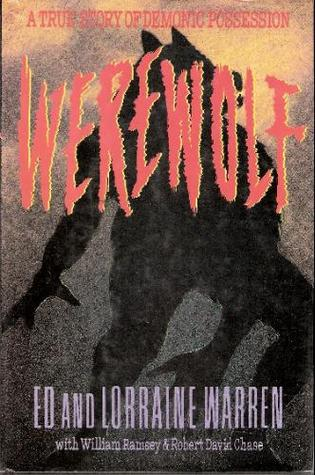 Werewolf: A Story of Demonic Possession  by  Ed Warren