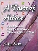A Taste of Hebrew Aaron Starr