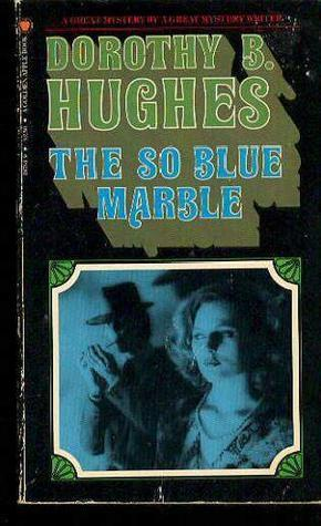 The So Blue Marble  by  Dorothy B. Hughes