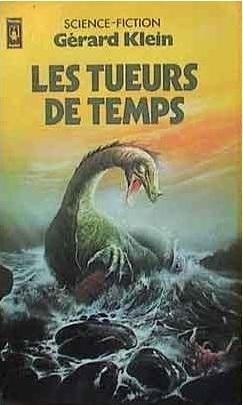 Les Tueurs De Temps Gérard Klein