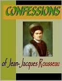 Confessions of Jean-Jacques Rousseau  by  Jean-Jacques Rousseau