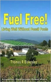 Fuel Free! Living Well Without Fossil Fuels Thomas Blakeslee