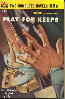 Play for Keeps / The Corpse without a Country Harry Whittington