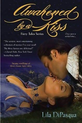 Awakened a Kiss (Fiery Tales, #1) by Lila DiPasqua