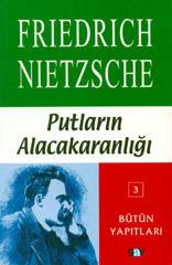 Putların Alacakaranlığı  by  Friedrich Nietzsche