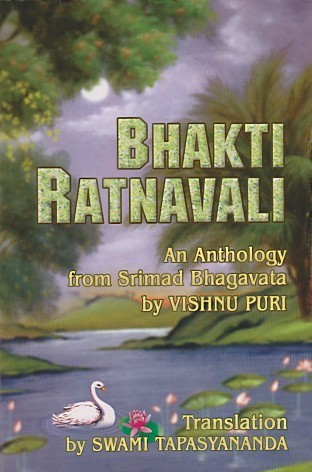 Bhakti Ratnavali, or a Necklace of Devotional Gems  by  Swami Tapasyananda