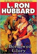 Borrowed Glory L. Ron Hubbard