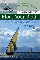 Float Your Boat!  by  Mark Denny