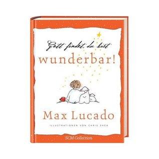 Gott findet, du bist wunderbar : ermutigende Gedanken Max Lucado