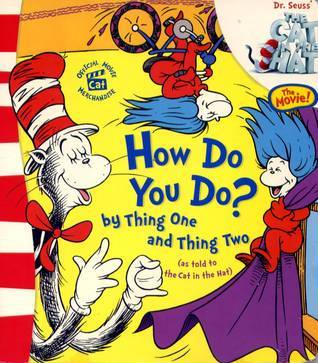 How Do You Do? Thing One and Thing Two by Christopher Moroney