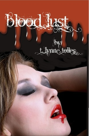 Blood Lust (Blood, #3) T. Lynne Tolles