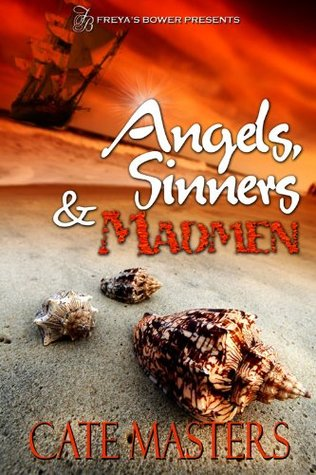 Angels, Sinners & Madmen  by  Cate Masters
