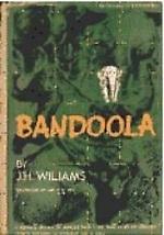Bandoola  by  J.H.  Williams
