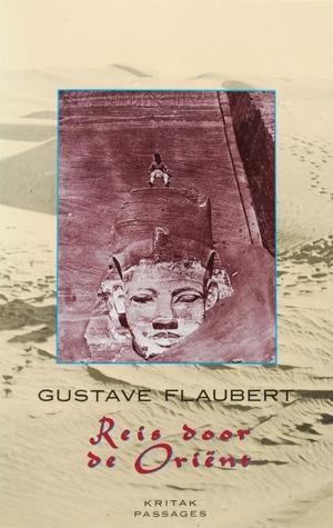Reis door de Oriënt Gustave Flaubert