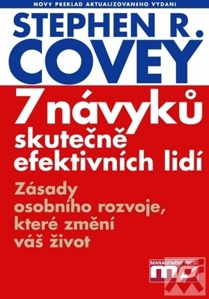 7 návyků skutečně efektivních lidí  by  Stephen R. Covey