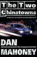The Two Chinatowns (Cisco Sanchez Series #1) Dan Mahoney