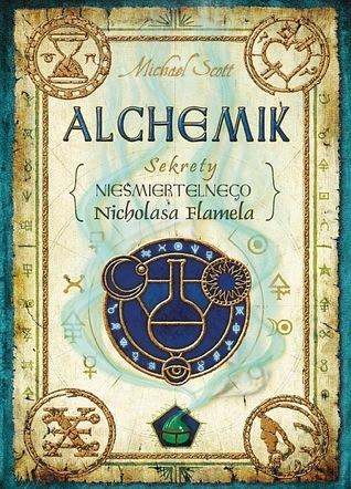 Alchemik (Sekrety nieśiertelnego Nicholasa Flamela, #1)  by  Michael Scott