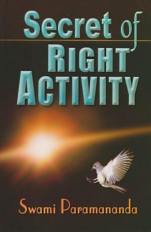 Secret of Right Activity  by  Paramananda