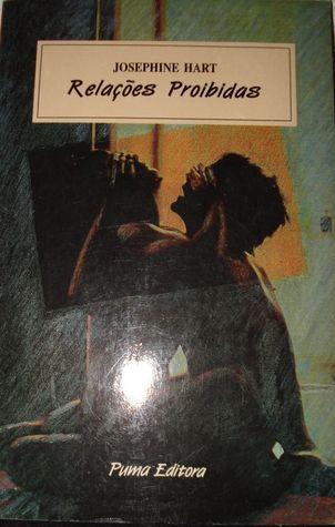Relações Proibidas  by  Josephine Hart