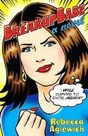 BreakupBabe: A Novel Rebecca Agiewich