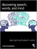 Discovering Speech, Words, And Mind  by  Dani Byrd