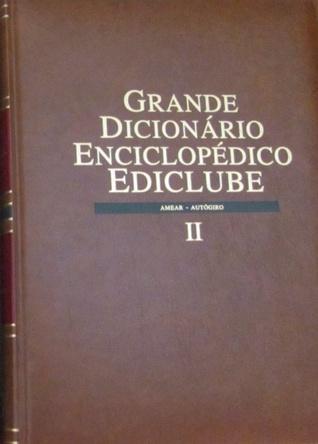 Grande Dicionário Enciclopédico Ediclube (Vol. II) Various