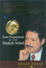 Pengembaraan Merentasi Masa: Satu Perjalanan ke Arah Hadiah Nobel Ahmed H. Zewail