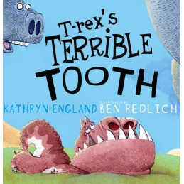 T-Rexs Terrible Tooth Kathryn England