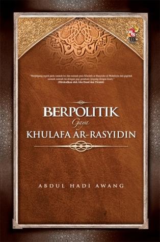 Taktik & Strategi Berpolitik Gaya Kulafa ar-Rasyidin  by  Abdul Hadi Awang