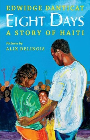 Eight Days: A Story of Haiti Edwidge Danticat