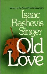 Old Love Isaac Bashevis Singer