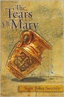 The Tears Of Mary Scott Baker Sweeney