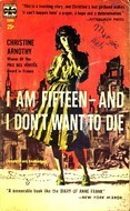 I Am Fifteen--And I Dont Want to Die  by  Christine Arnothy