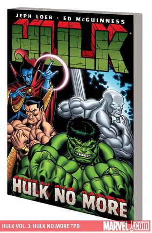 Hulk - Volume 3: Hulk No More  by  Jeph Loeb