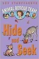 Hide and Seek (Animal Rescue Team, #3)  by  Sue Stauffacher