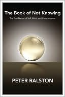 Pursuing Consciousness: The Book of Enlightenment and Transformation Peter Ralston